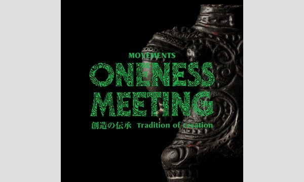 MOVEMENTS ONENESS MEETING イベント画像1