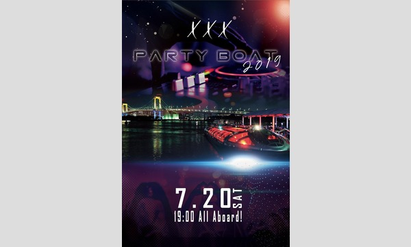 "XXX Boat Party -the arrival of a new era ""Reiwa""- イベント画像1"