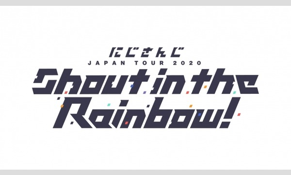 「にじさんじ JAPAN TOUR 2020 Shout in the Rainbow! Zepp Namba」 イベント画像1