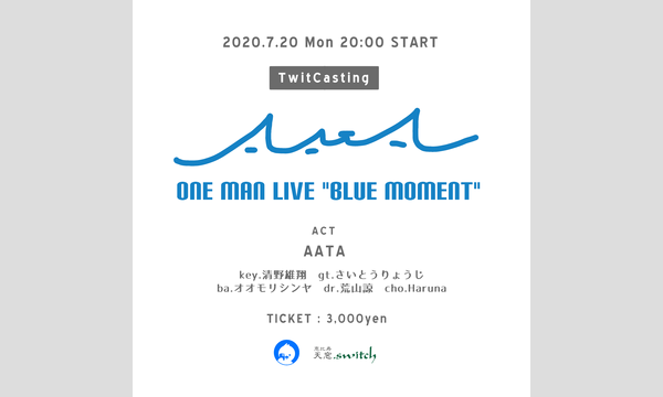 "AATA one man live ""BLUE MOMENT"" イベント画像1"