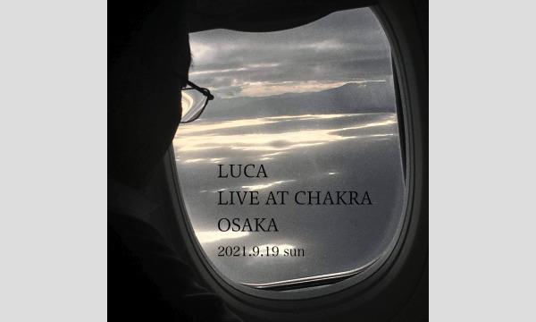 LUCA live at CHAKRA イベント画像1
