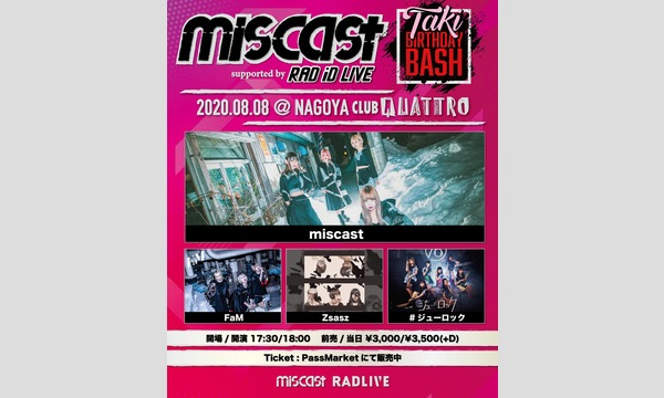 miscast -Taki BDB- supported by RAD iD LIVE イベント画像1