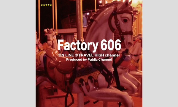 Factory606 #2 -On Line- イベント画像1