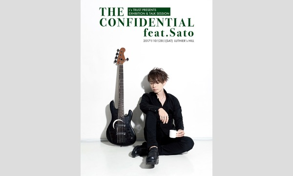 L's TRUST PRESENTS「THE CONFIDENTIAL feat.Sato」【1部】 イベント画像1