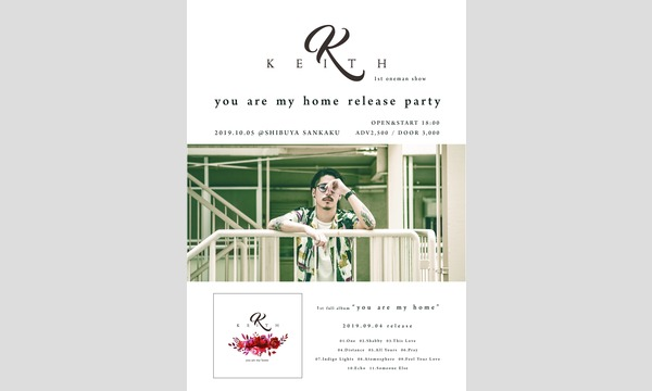 KEITH 1st oneman show「you are my home」release party イベント画像1