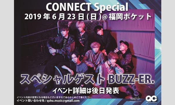 6月23日開催 CONNECT Special-SPゲストBUZZ-ER.-チャンネル会員 イベント画像1