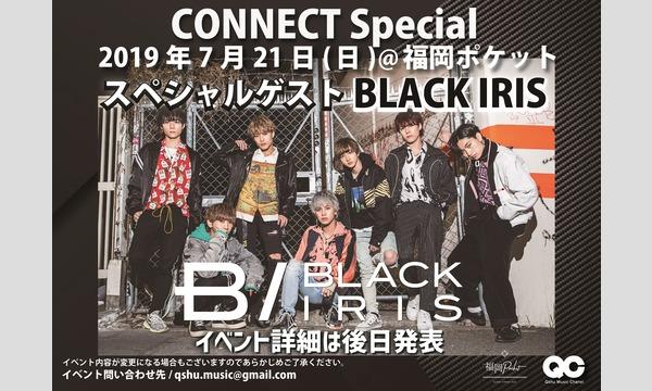 7月21日開催 CONNECT Special-SPゲストBLACK IRIS- イベント画像1