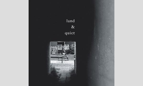 land & quiet リリースツアー 2019 東京公演 イベント画像1