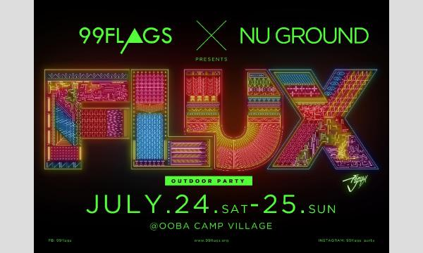 """99FLAGS & NU GROUND PRESENTS """"FLUX"""" イベント画像1"""