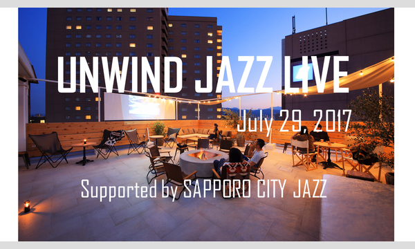 UNWIND JAZZ LIVE July 29th, 2017 in北海道イベント