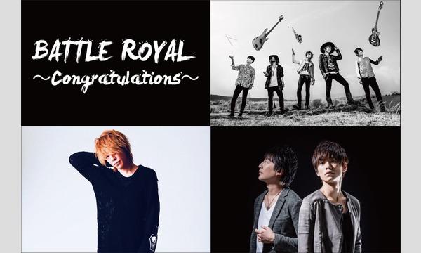 『BATTLE ROYAL〜Congratulations〜大阪』 イベント画像1