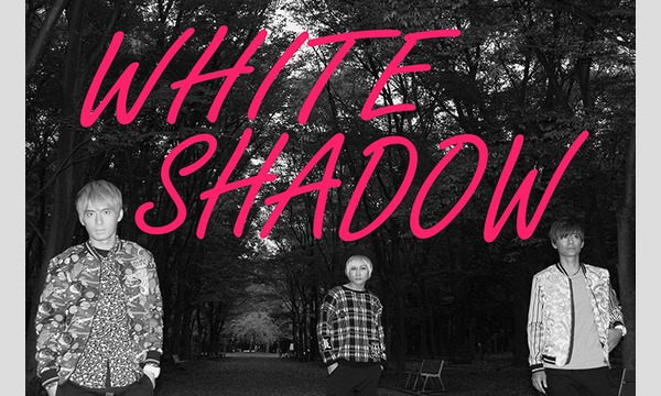 WHITE SHADOW×SOYOKAZE 2MAN LIVE! in大阪イベント
